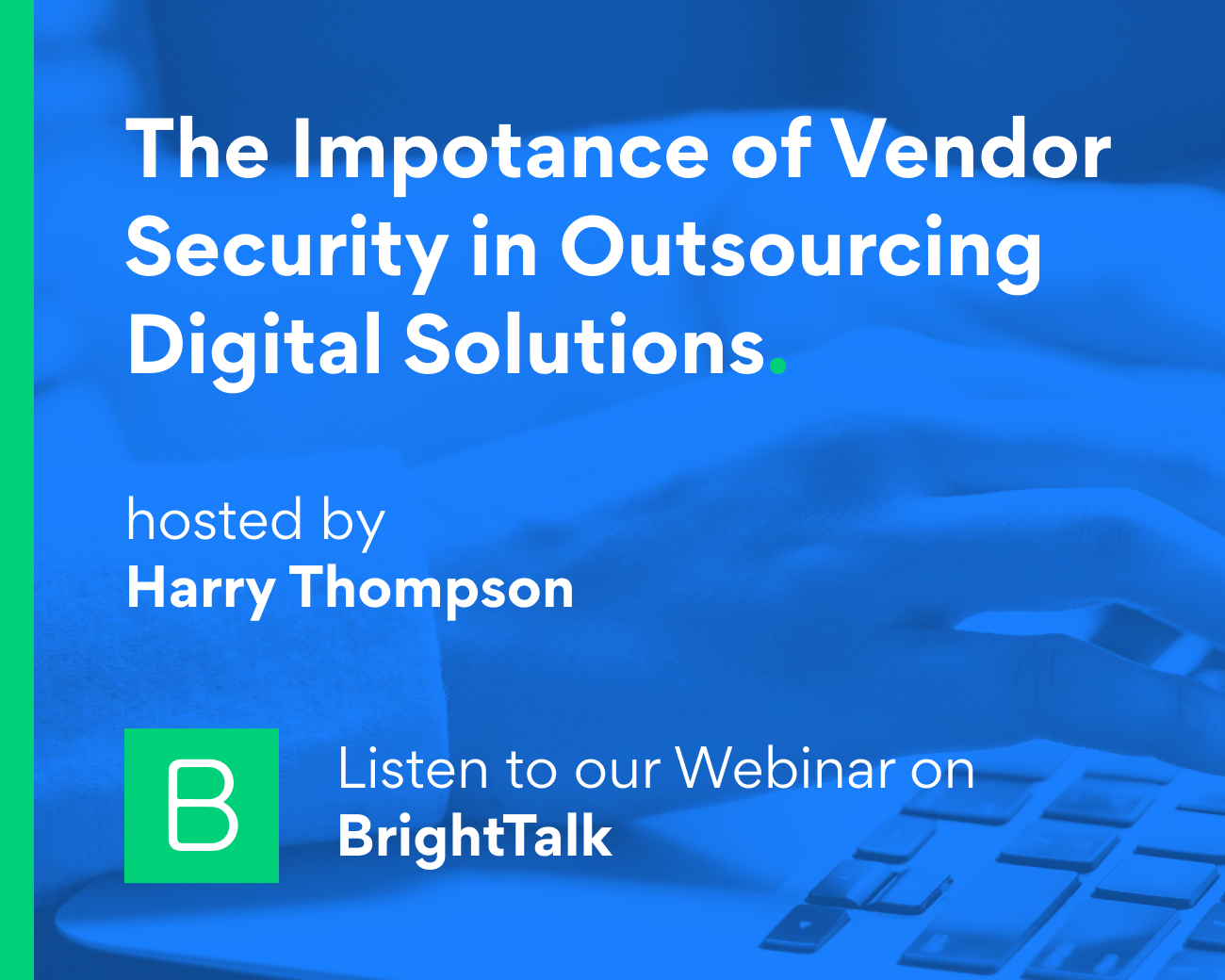 The Impotance of Vendor Security in Outsourcing Digital Solutions
